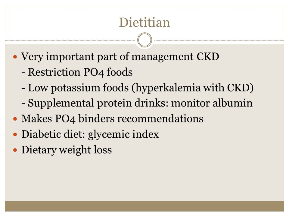 Dietitian Very important part of management CKD