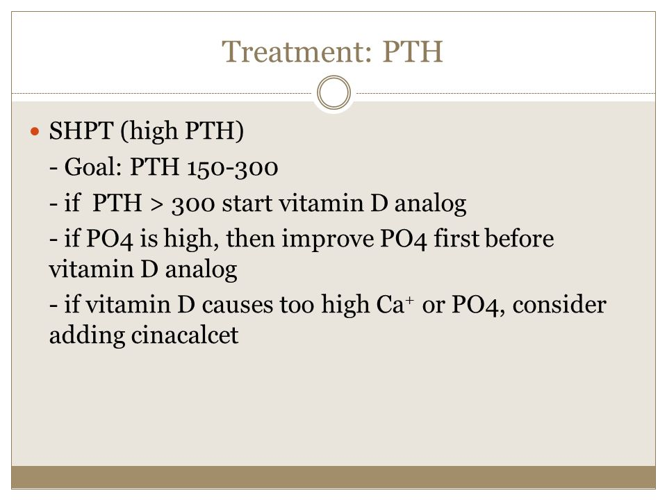 Treatment: PTH SHPT (high PTH) - Goal: PTH 150-300