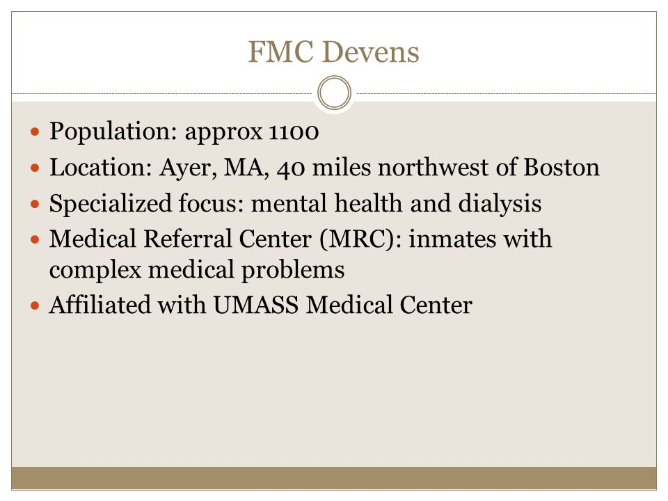 FMC Devens Population: approx 1100