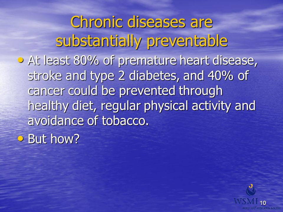 Chronic diseases are substantially preventable