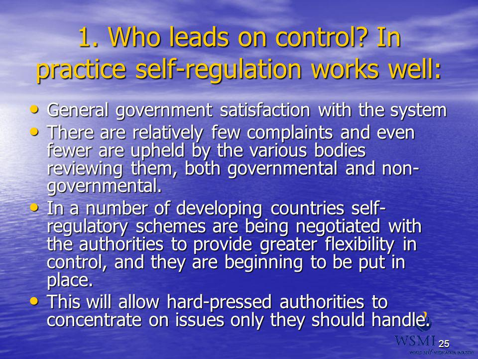 1. Who leads on control In practice self-regulation works well: