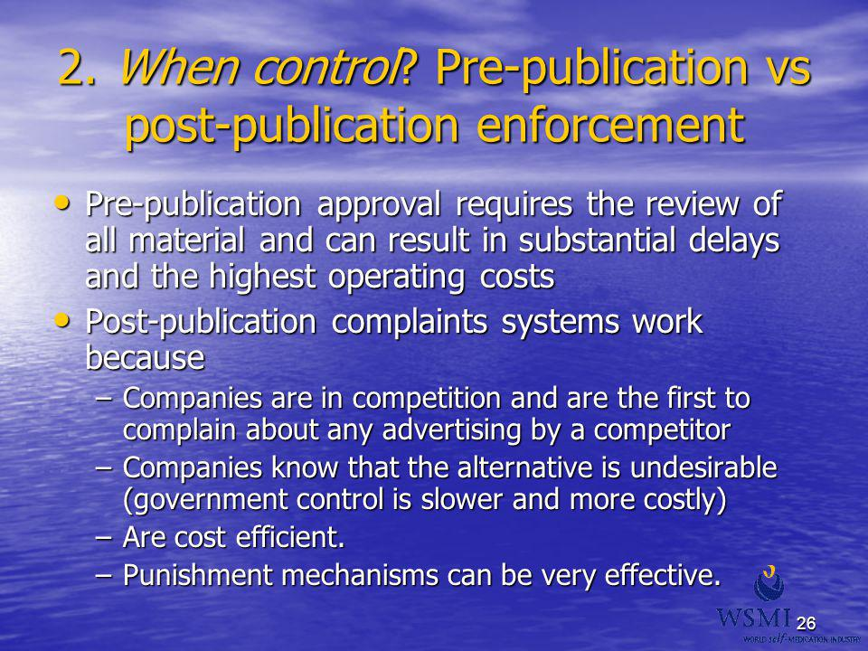 2. When control Pre-publication vs post-publication enforcement