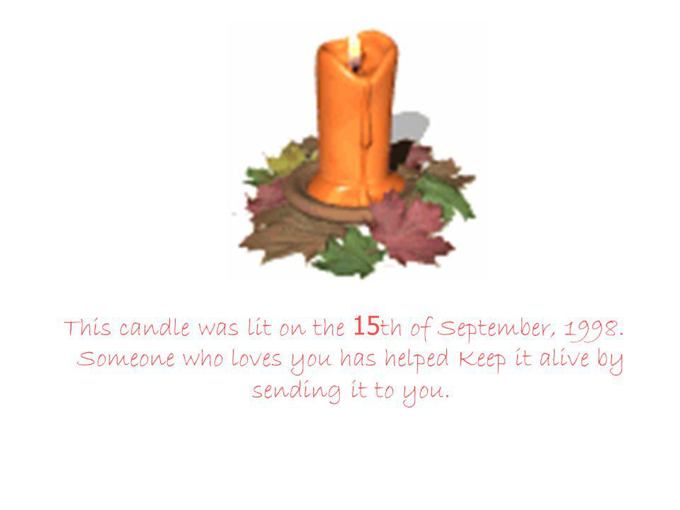 This candle was lit on the 15th of September, 1998