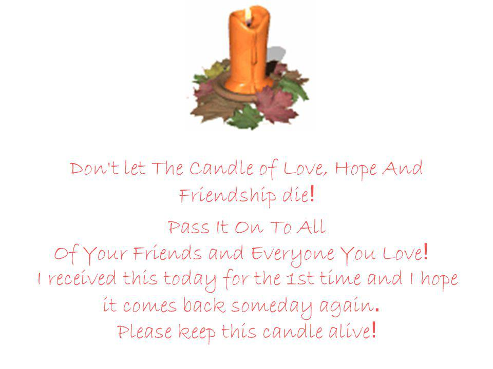 Don t let The Candle of Love, Hope And Friendship die!