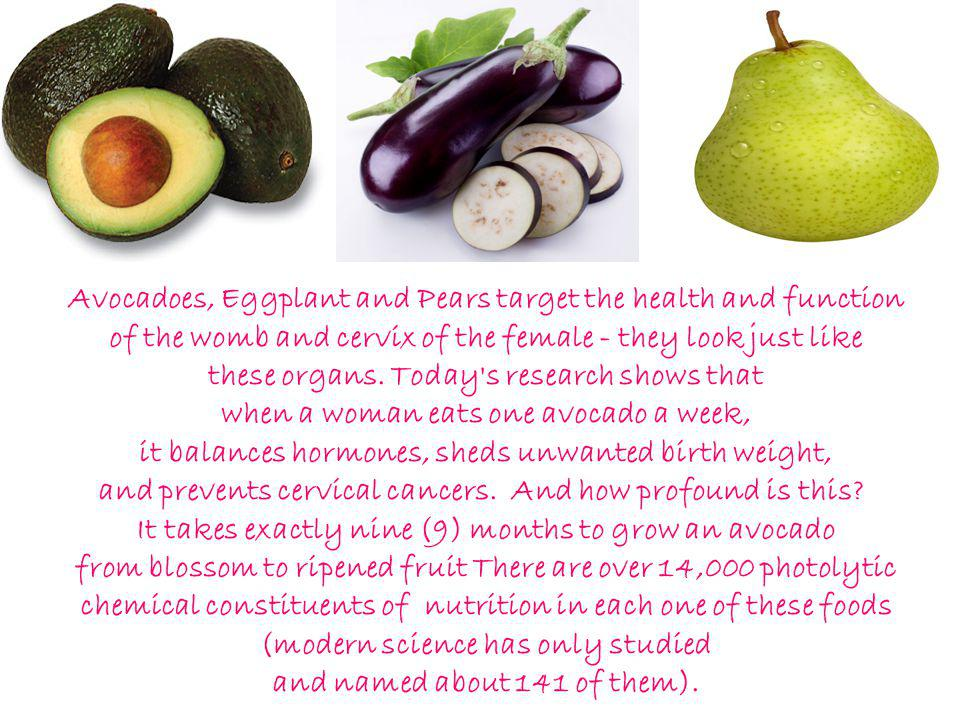 Avocadoes, Eggplant and Pears target the health and function