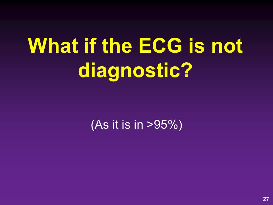 What if the ECG is not diagnostic