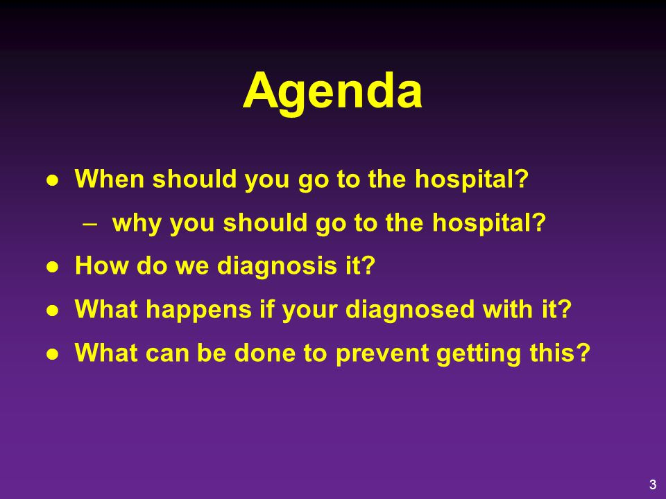 Agenda When should you go to the hospital