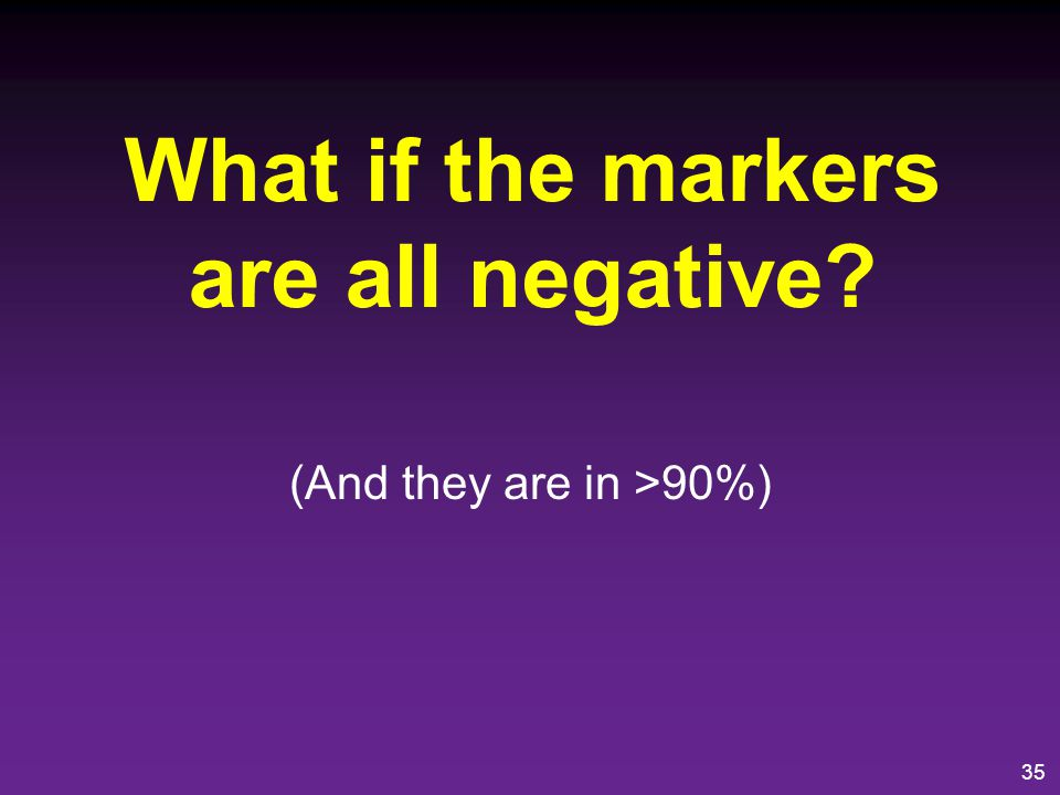 What if the markers are all negative