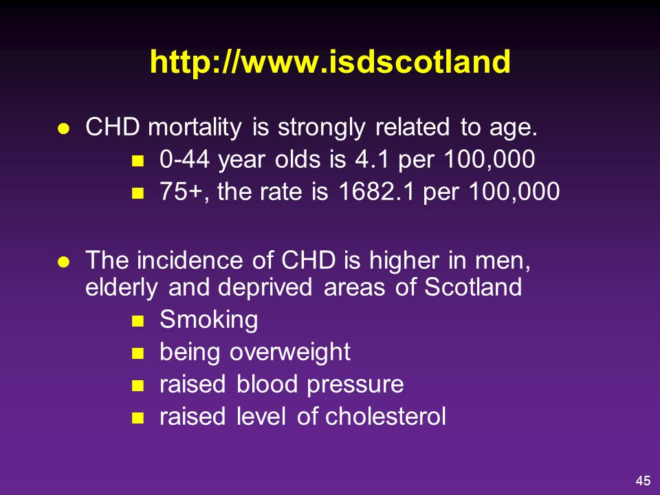 http://www.isdscotland CHD mortality is strongly related to age.