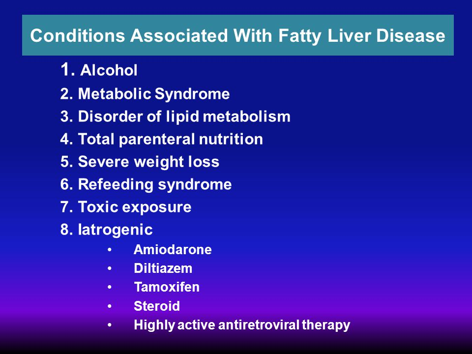 Conditions Associated With Fatty Liver Disease