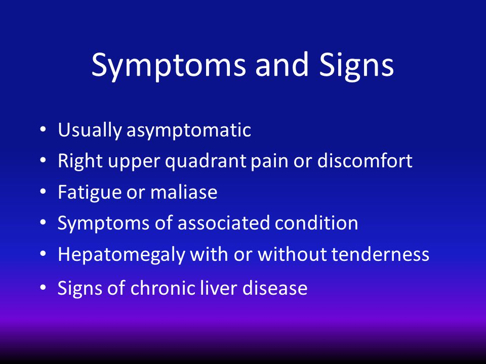 Symptoms and Signs Usually asymptomatic