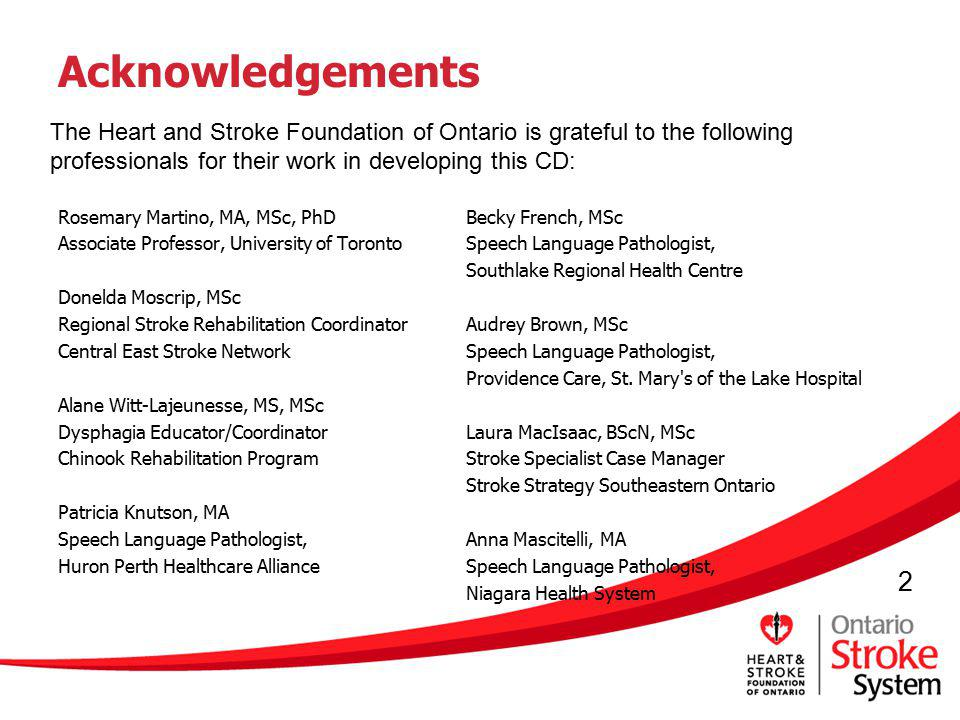Acknowledgements The Heart and Stroke Foundation of Ontario is grateful to the following professionals for their work in developing this CD: