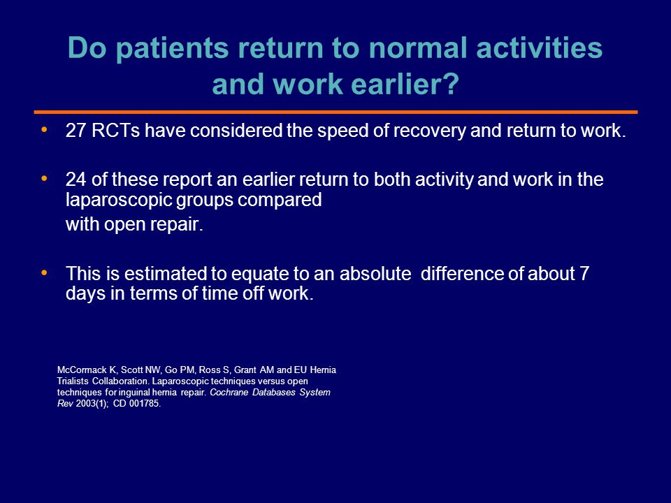 Do patients return to normal activities and work earlier