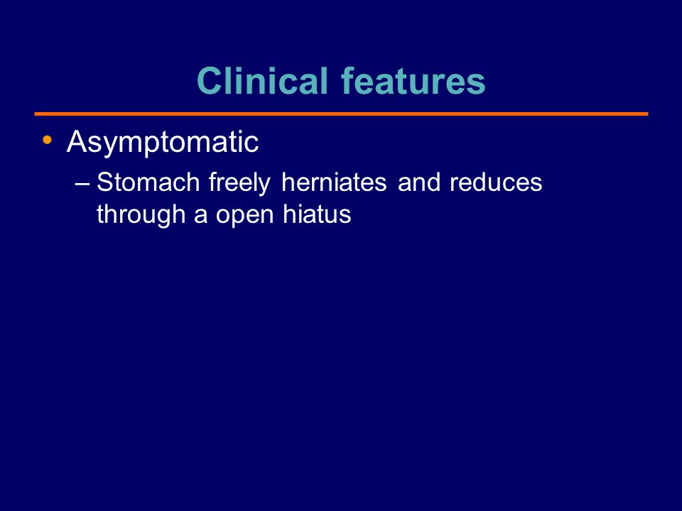 Clinical features Asymptomatic