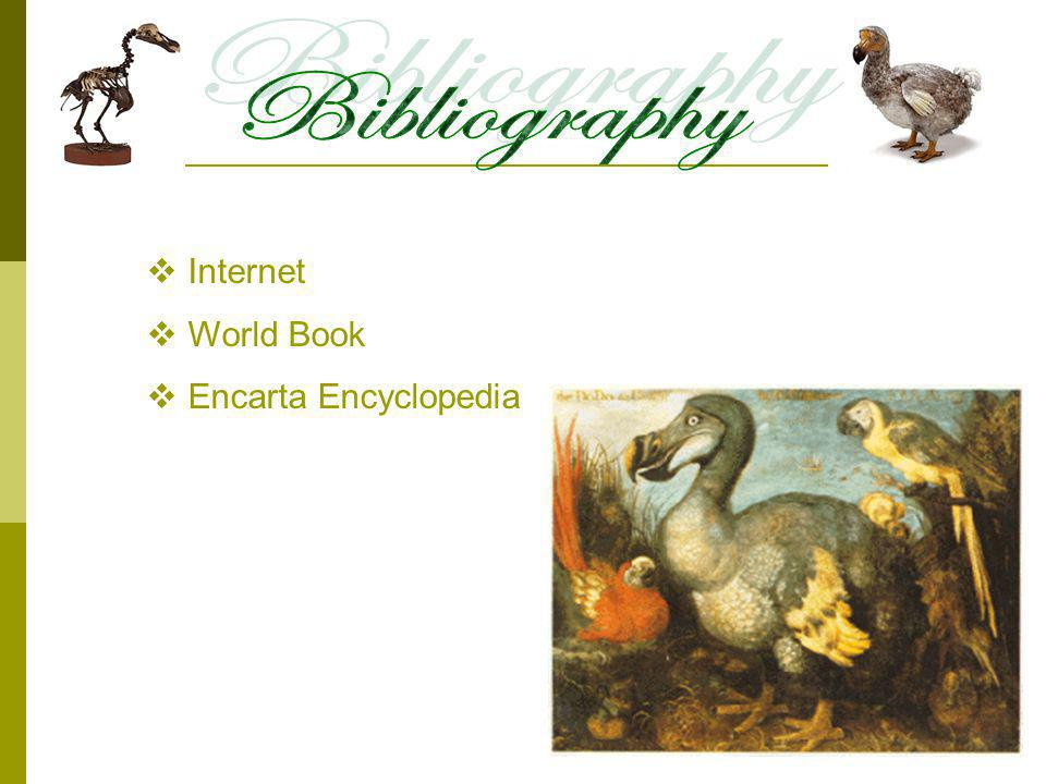 Bibliography Internet World Book Encarta Encyclopedia