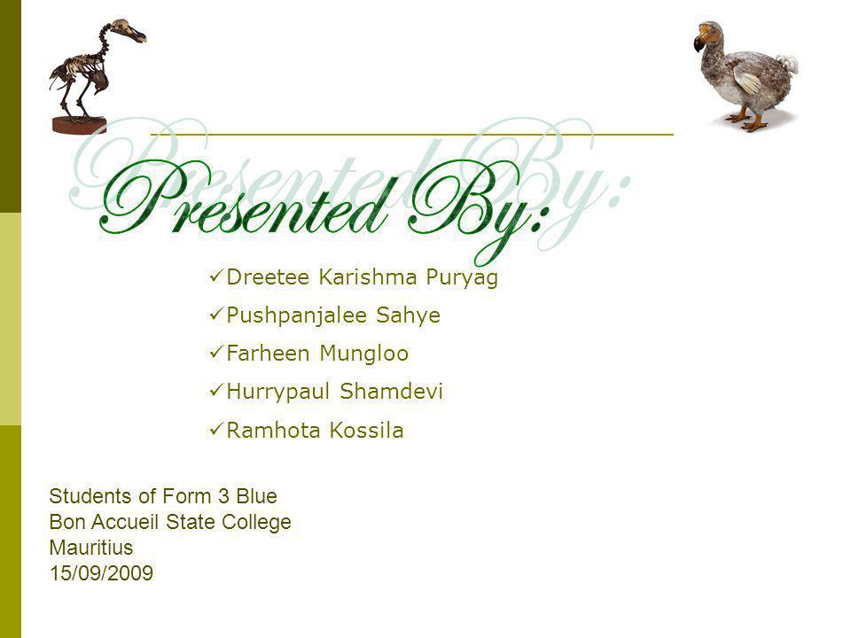 Presented By: Dreetee Karishma Puryag Pushpanjalee Sahye
