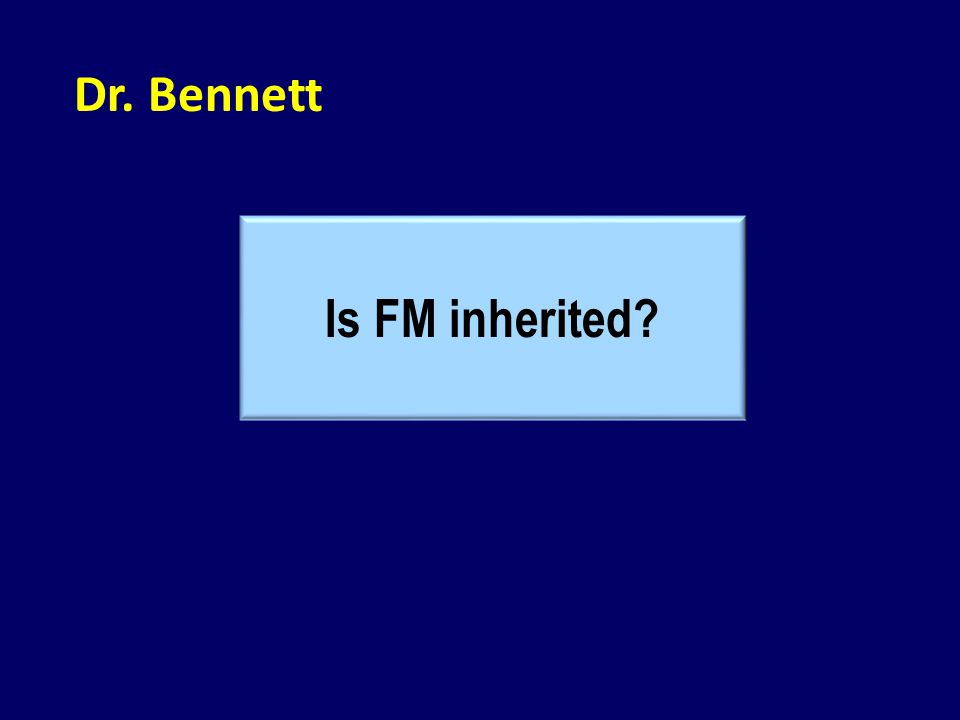 Dr. Bennett Is FM inherited