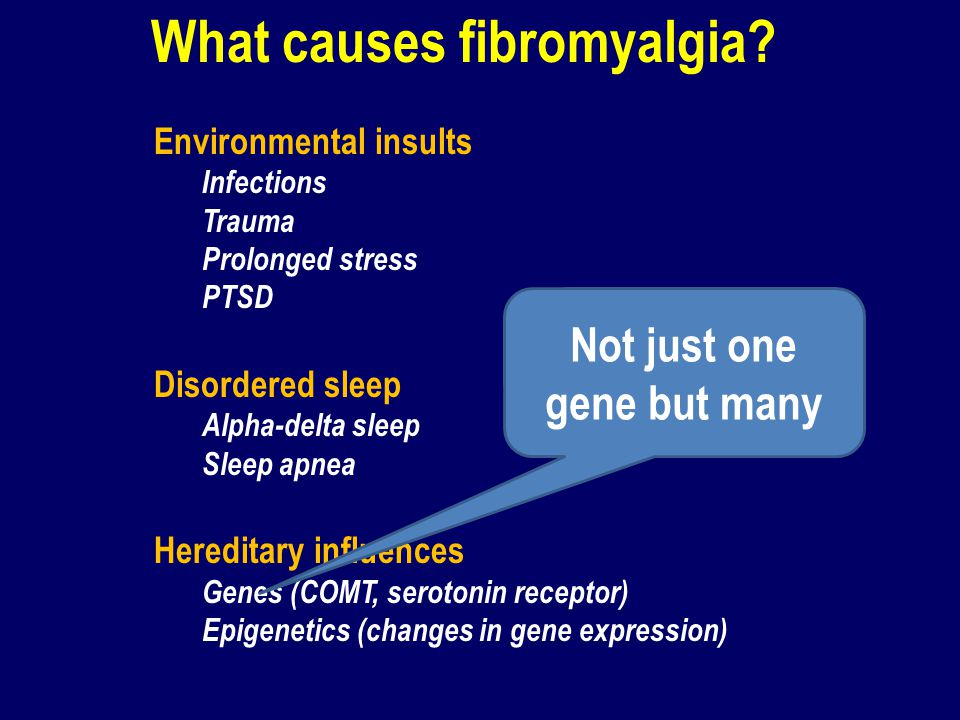 What causes fibromyalgia Not just one gene but many