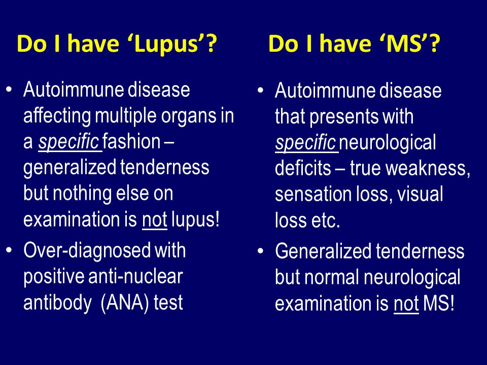 Do I have 'Lupus' Do I have 'MS'