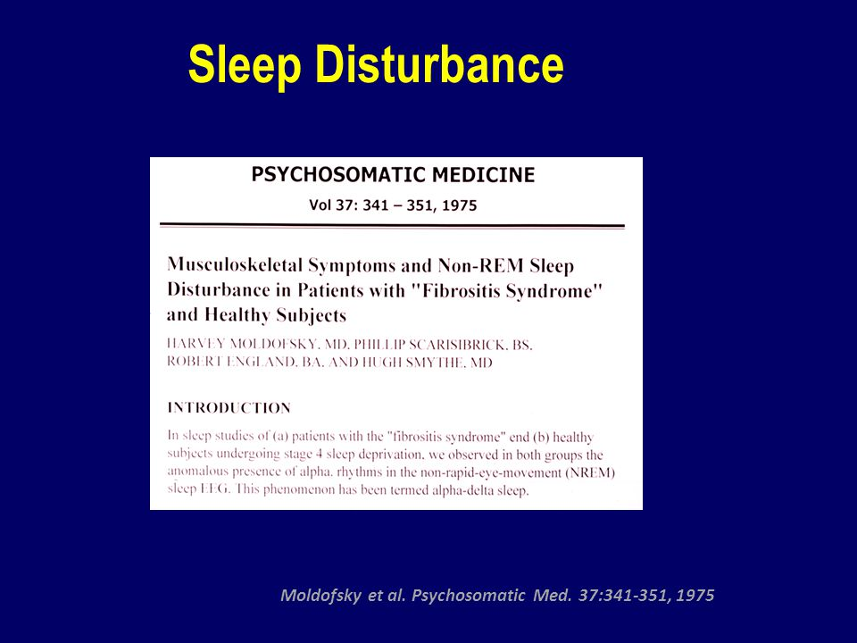 Sleep Disturbance Moldofsky et al. Psychosomatic Med. 37:341-351, 1975