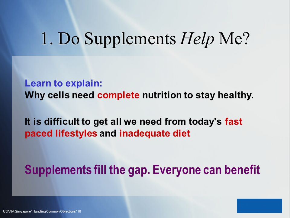 1. Do Supplements Help Me Learn to explain: Why cells need complete nutrition to stay healthy.