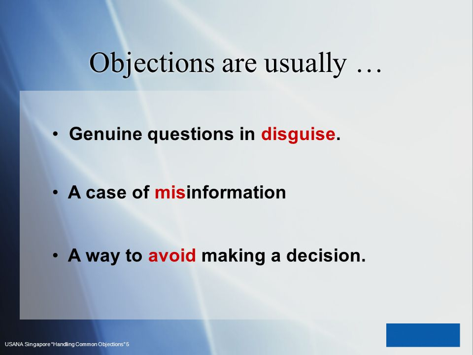 Objections are usually …