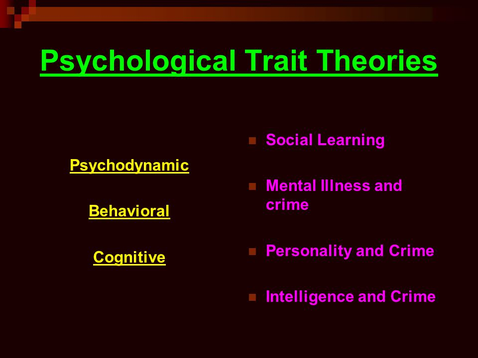 compare and contrast these theories biological psychodynamic and latent trait theory Rational choice theory & latent trait theory history of these diverse disciplines include psychology  into numerous criminological theories and.