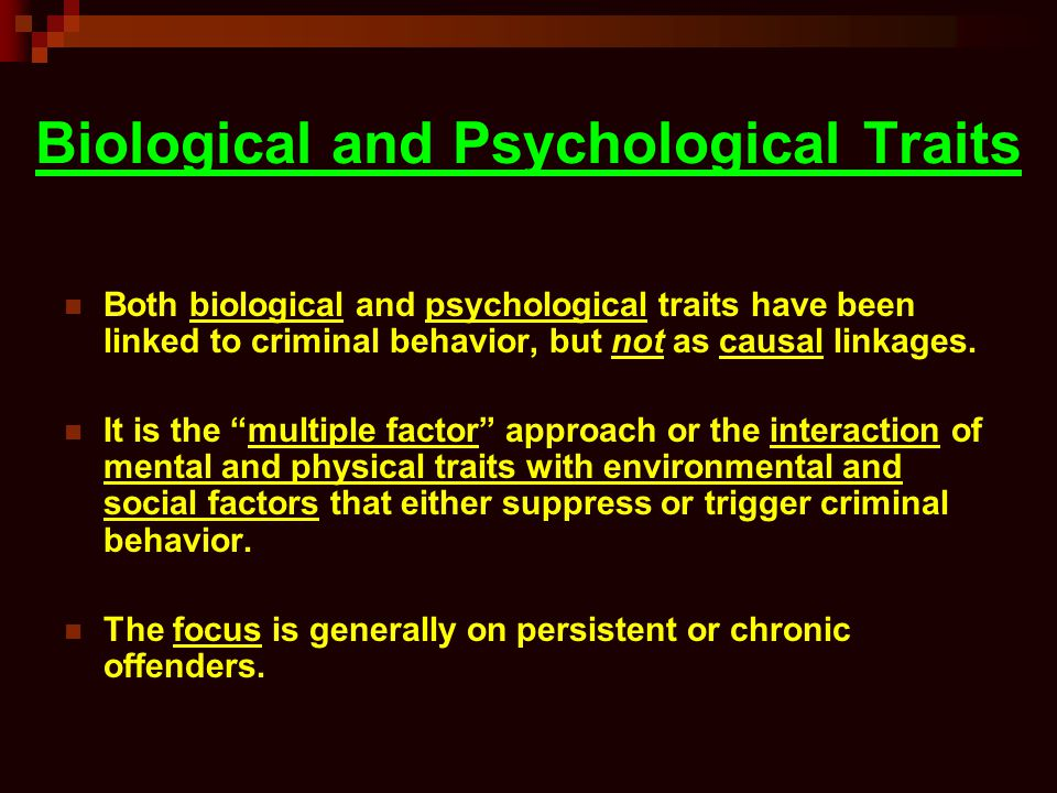 Biological and Psychological Traits