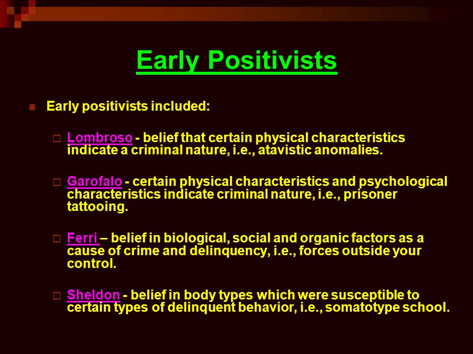 Early Positivists Early positivists included: