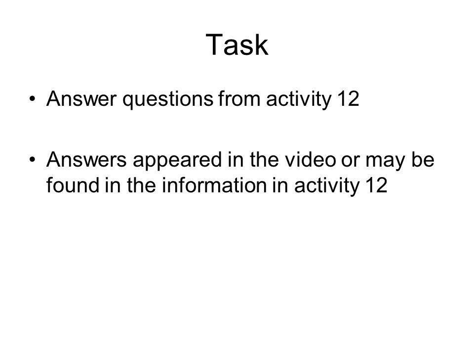 Task Answer questions from activity 12