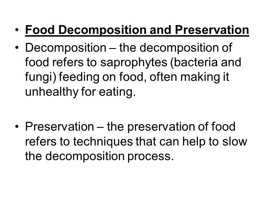 Food Decomposition and Preservation