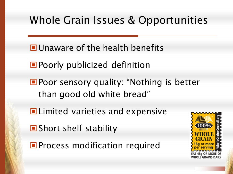 Whole Grain Issues & Opportunities
