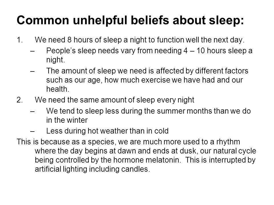 Common unhelpful beliefs about sleep: