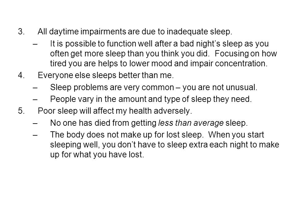 All daytime impairments are due to inadequate sleep.