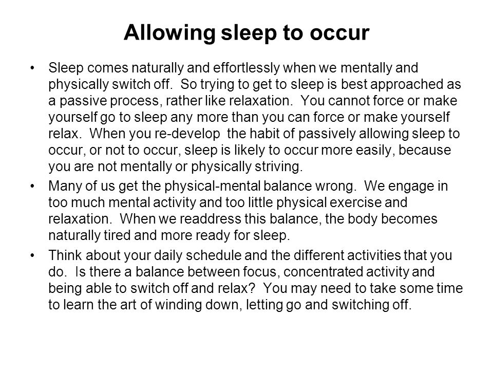 Allowing sleep to occur