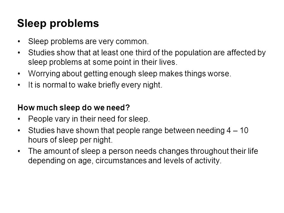 Sleep problems Sleep problems are very common.