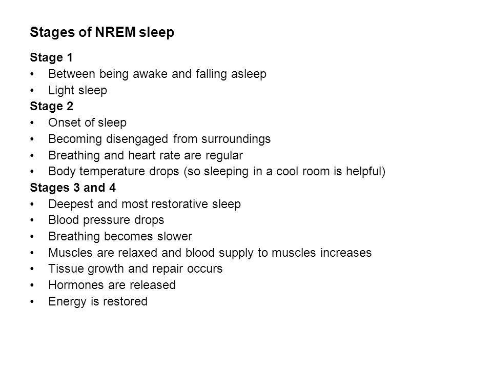 Stages of NREM sleep Stage 1 Between being awake and falling asleep