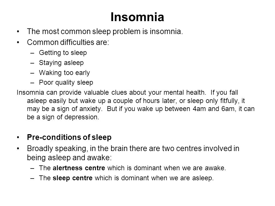 Insomnia The most common sleep problem is insomnia.