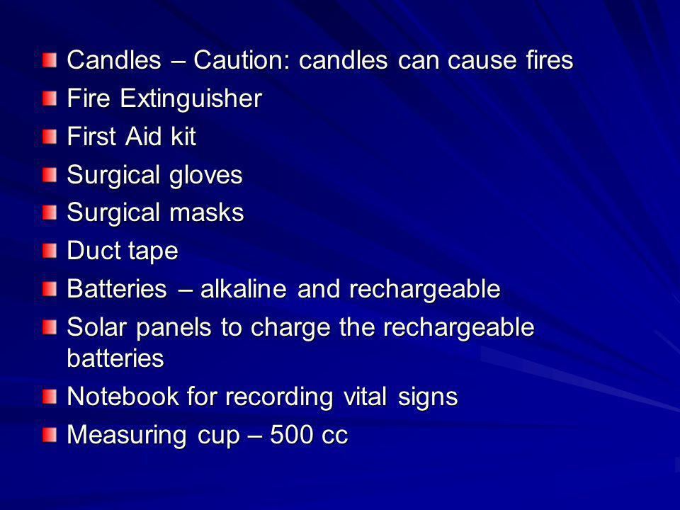 Candles – Caution: candles can cause fires