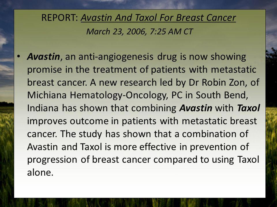REPORT: Avastin And Taxol For Breast Cancer March 23, 2006, 7:25 AM CT