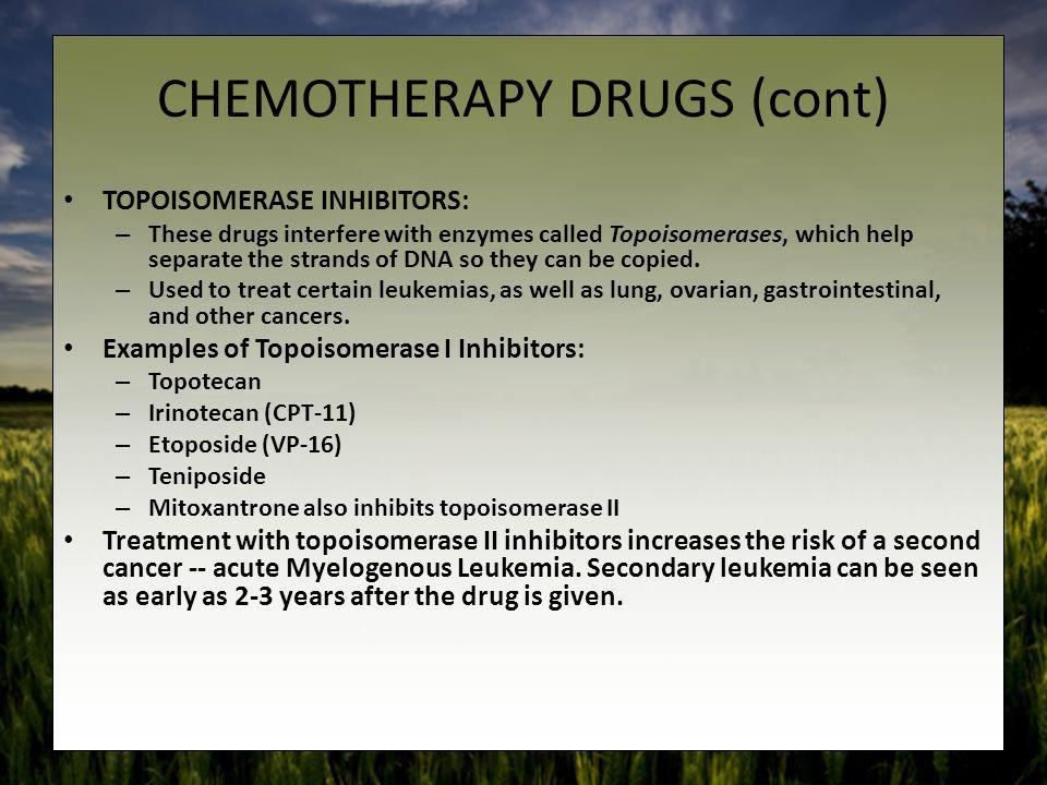 CHEMOTHERAPY DRUGS (cont)