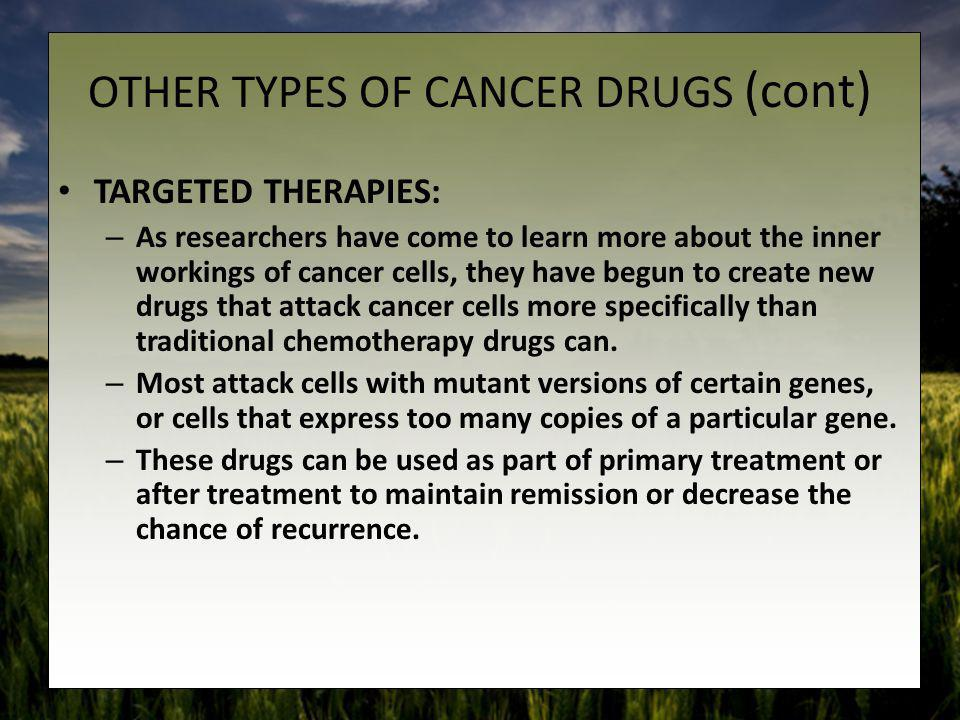 OTHER TYPES OF CANCER DRUGS (cont)