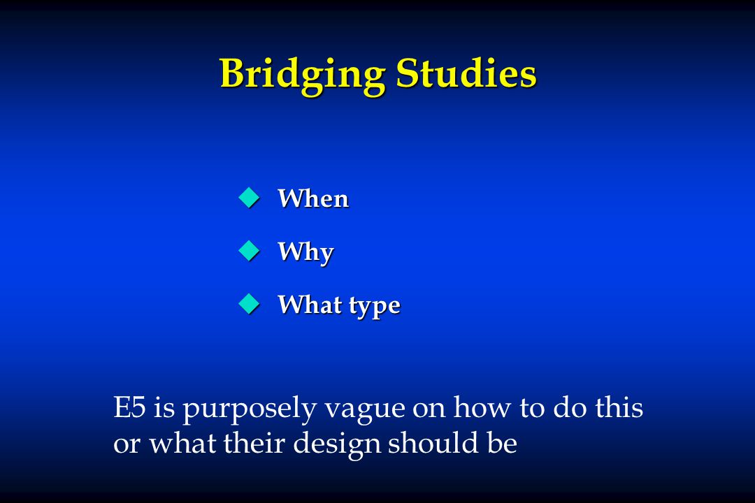 Bridging Studies When. Why. What type.