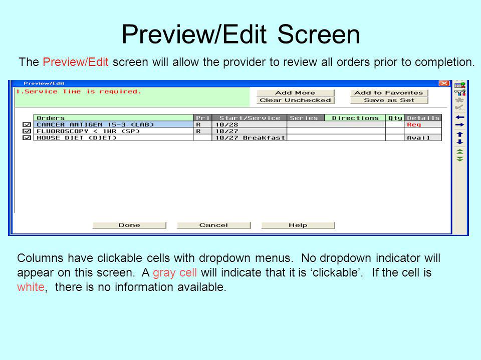 Preview/Edit Screen The Preview/Edit screen will allow the provider to review all orders prior to completion.