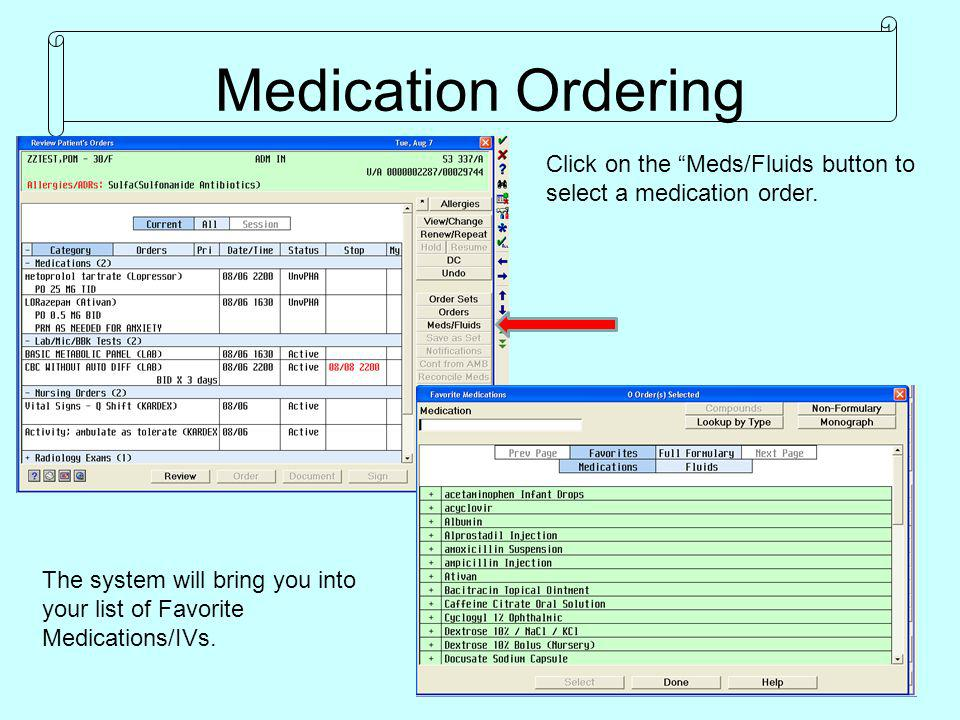 Medication Ordering Click on the Meds/Fluids button to select a medication order.