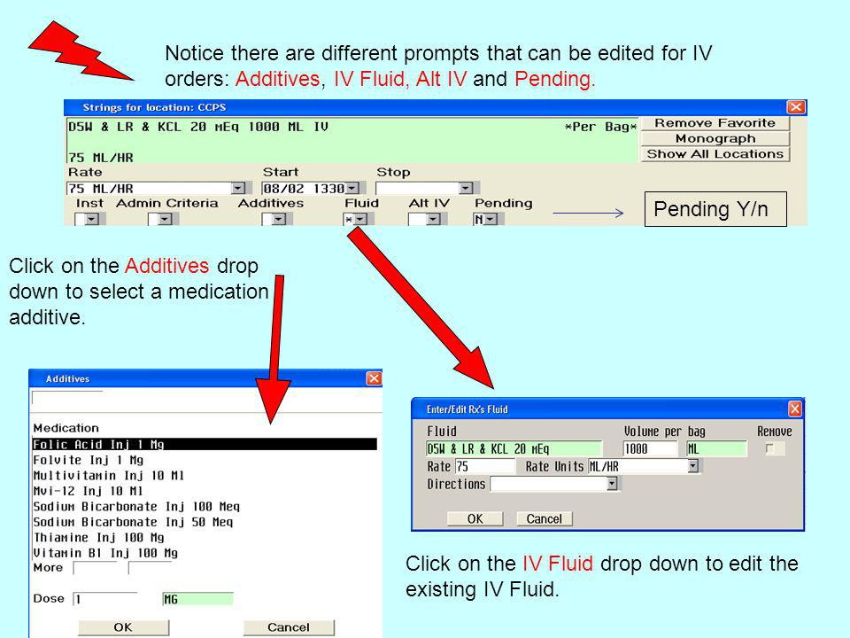 Notice there are different prompts that can be edited for IV orders: Additives, IV Fluid, Alt IV and Pending.