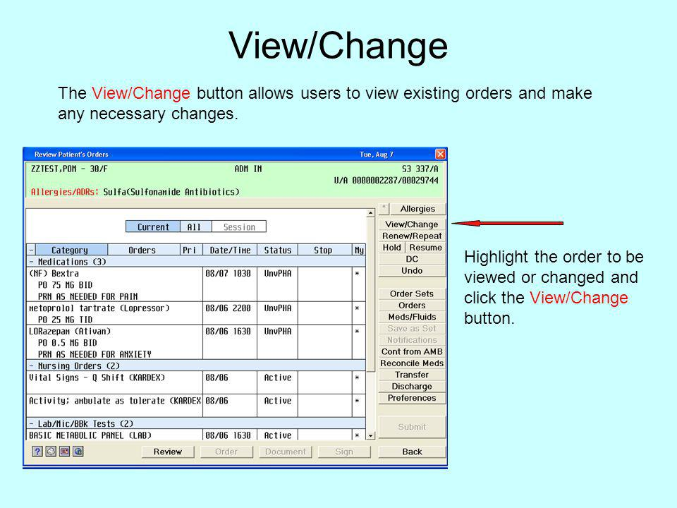 View/Change The View/Change button allows users to view existing orders and make any necessary changes.