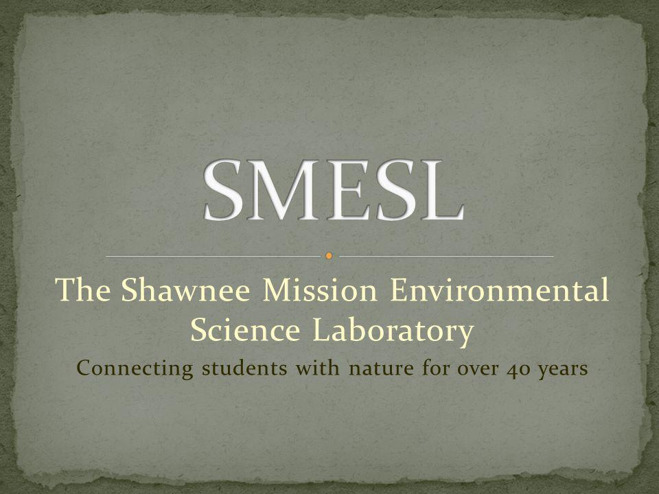 SMESL The Shawnee Mission Environmental Science Laboratory