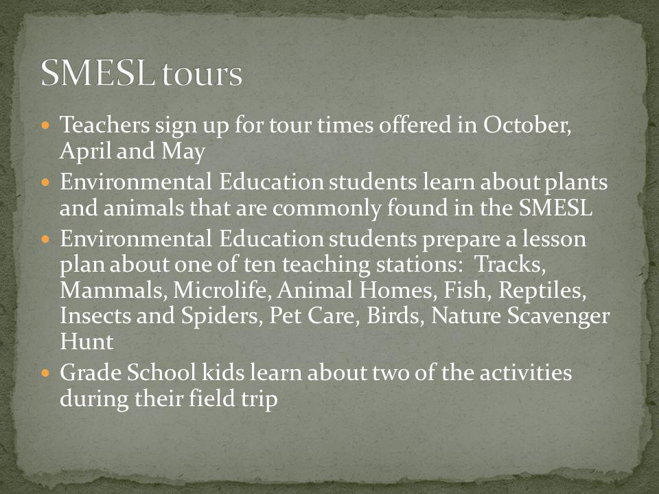 SMESL tours Teachers sign up for tour times offered in October, April and May.