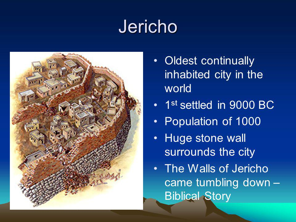 Jericho Oldest continually inhabited city in the world